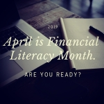 April is Financial Literacy Month. Are you ready?